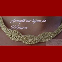 Acompte sur bijoux 500 euros